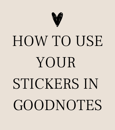 Howtousestickersingoodnotes.png